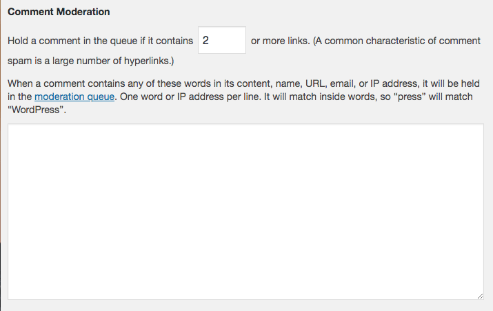 WordPress' comment moderation setting.