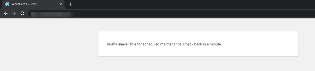 The WordPress maintenance mode default message.
